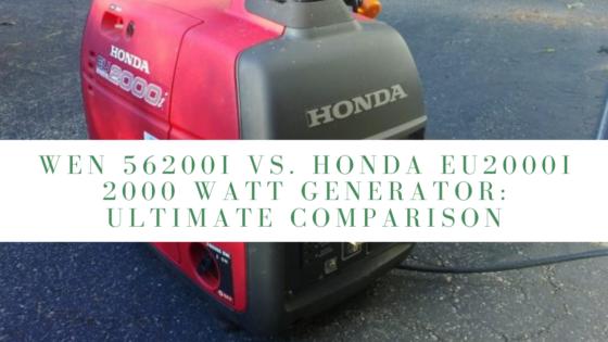 Wen 56200i vs. Honda EU2000i 2000 Watt Generator: Ultimate Comparison