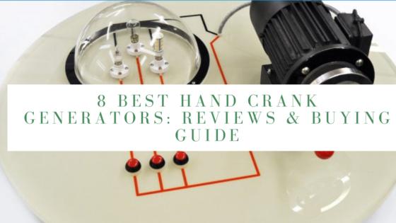 8 Best Hand Crank Generators: Reviews & Buying Guide