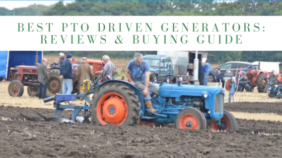 Best PTO Driven Generators: Reviews & Buying Guide