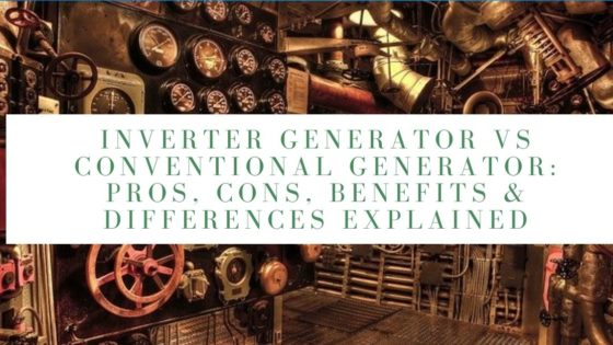 Inverter Generator vs Conventional Generator: Pros, Cons, Benefits & Differences Explained